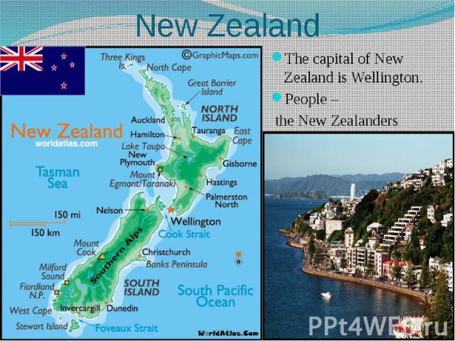 New Zealand The capital of New Zealand is Wellington. People – the New Zealanders