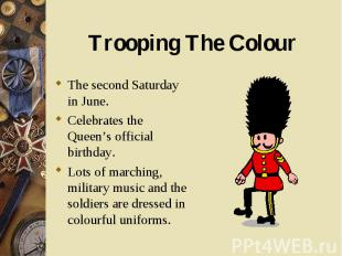 The second Saturday in June. The second Saturday in June. Celebrates the Queen's