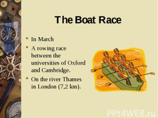 In March In March A rowing race between the universities of Oxford and Cambridge