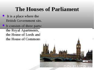 It is a place where the British Government sits. It is a place where the British
