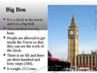 It's a clock in the tower and it is a big bell. It's a clock in the tower and it