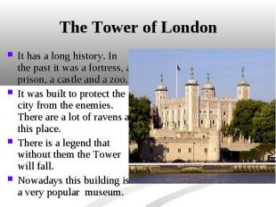 It has a long history. In the past it was a fortress, a prison, a castle and a z