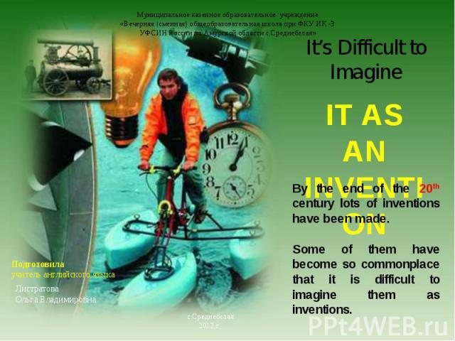It's Difficult to Imagine It's Difficult to Imagine