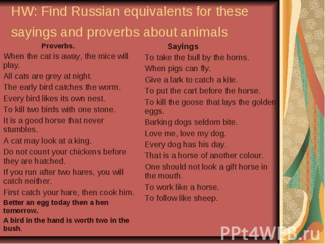 HW: Find Russian equivalents for these sayings and proverbs about animals