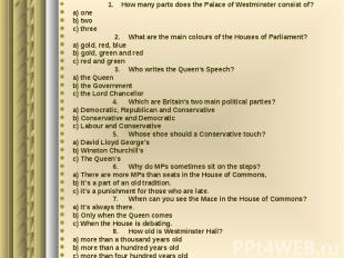 1. How many parts does the Palace of Westminster consist of? a) one b) two c) th