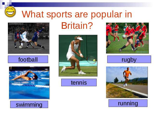 What sports are popular in Britain?