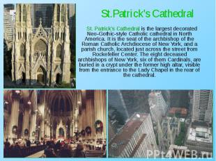 St. Patrick's Cathedral is the largest decorated Neo-Gothic-style Catholic cathe