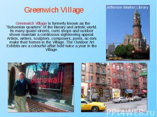 "Greenwich Village is formerly known as the ""Bohemian quarters"" of the"