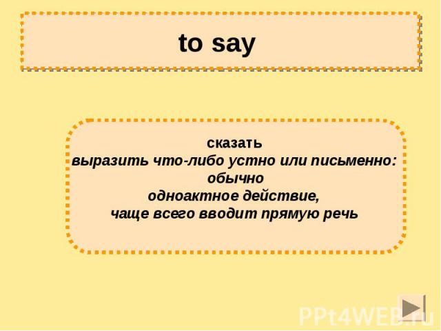 to say