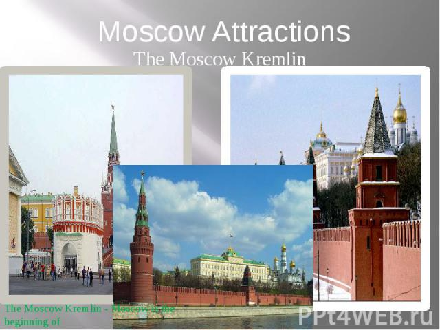 Moscow Attractions The Moscow Kremlin