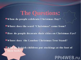 "The Questions: When do people celebrate Christmas Day? Where does the word ""Chri"