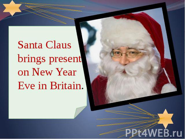 Santa Claus brings present on New Year Eve in Britain. Santa Claus brings present on New Year Eve in Britain.