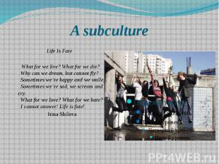 A subculture Life Is Fate  What for we live? What for we die? Why can we d