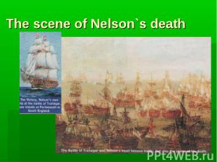 The scene of Nelson`s death