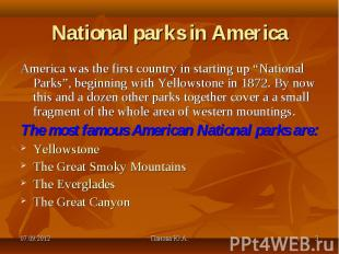 "America was the first country in starting up ""National Parks"", beginning with Ye"
