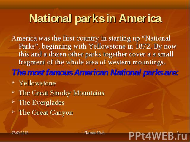 "America was the first country in starting up ""National Parks"", beginning with Yellowstone in 1872. By now this and a dozen other parks together cover a a small fragment of the whole area of western mountings. America was the first country in startin…"
