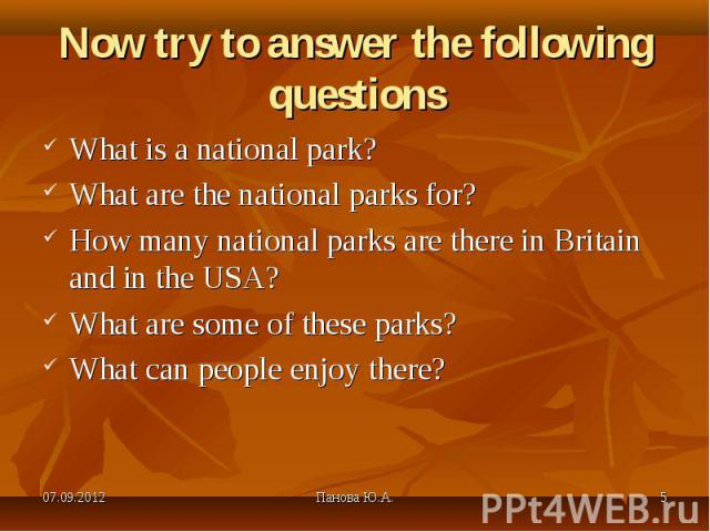 What is a national park? What is a national park? What are the national parks for? How many national parks are there in Britain and in the USA? What are some of these parks? What can people enjoy there?