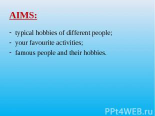 typical hobbies of different people; typical hobbies of different people; your f