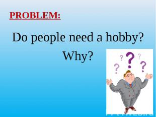 Do people need a hobby? Do people need a hobby? Why?