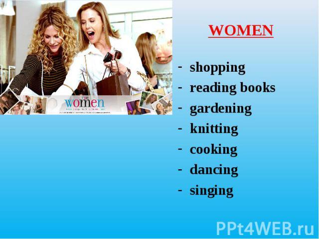 shopping shopping reading books gardening knitting cooking dancing singing