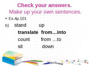 Ex.4р.101 Ex.4р.101 b) stand up translate from…into count from …to sit down