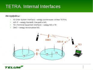 Интерфейсы: Интерфейсы: ISI (Inter-System Interface) – между различными сетями T