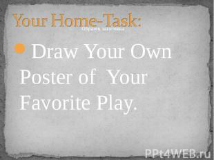 Draw Your Own Poster of Your Favorite Play. Draw Your Own Poster of Your Favorit