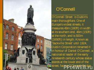 O'Connell Street is Dublin's main thoroughfare. One of Europe's widest streets,