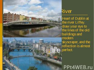Liffey River Heart of Dublin at the river Liffey. draw your eye to the lines of