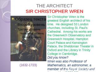 THE ARCHITECT SIR CHRISTOPHER WREN