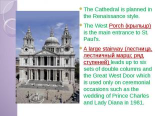 The Cathedral is planned in the Renaissance style. The Cathedral is planned in t