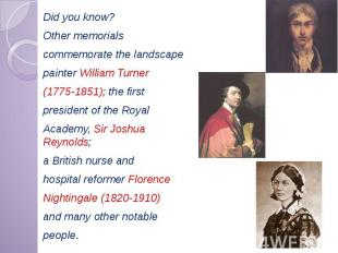 Did you know? Did you know? Other memorials commemorate the landscape painter Wi