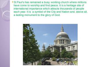 St Paul's has remained a busy, working church where millions have come to worshi