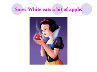 Snow White eats a bit of apple.