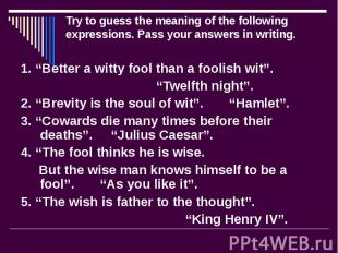 Try to guess the meaning of the following expressions. Pass your answers in writ