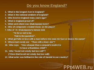 Do you know England? 1. What is the longest river in England? 2. What is the nat
