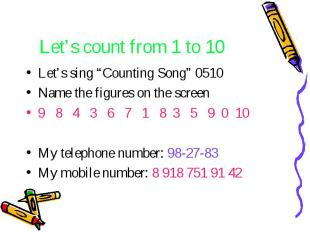 "Let's count from 1 to 10 Let's sing ""Counting Song"" 0510 Name the figures on the"