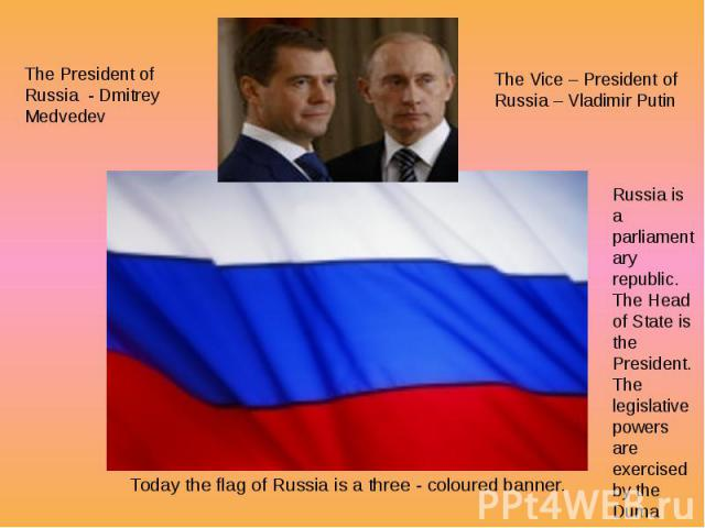 Today the flag of Russia is a three - coloured banner.