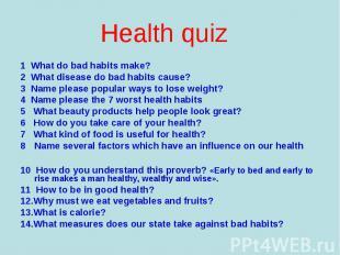 1 What do bad habits make? 1 What do bad habits make? 2 What disease do bad habi