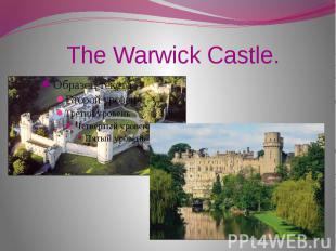 The Warwick Castle.