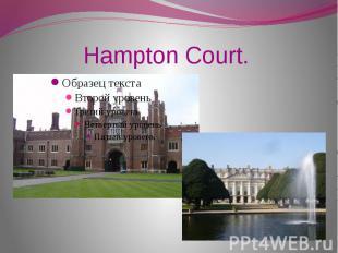Hampton Court.