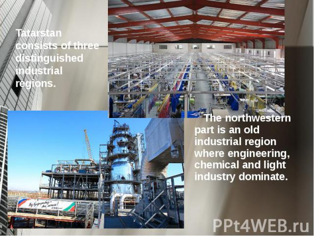 The northwestern part is an old industrial region where engineering, chemical and light industry dominate. The northwestern part is an old industrial region where engineering, chemical and light industry dominate.