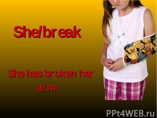She/break