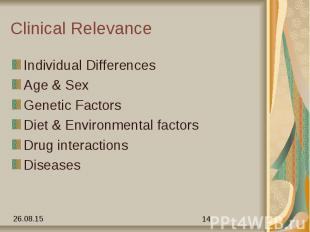 Clinical Relevance Individual Differences Age & Sex Genetic Factors Diet &am