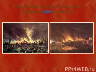 The fire burnt until Thursday and destroyed 80% of the city.
