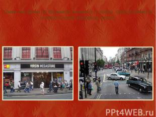 There are about 10 thousand streets in London. Oxford Street is London's main sh