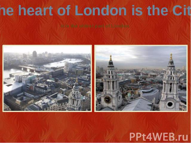 It is the oldest part of London.