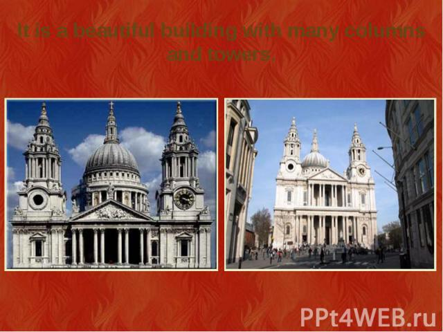 It is a beautiful building with many columns and towers.