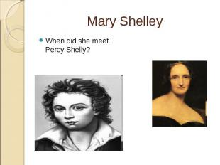 Mary Shelley When did she meet Percy Shelly?