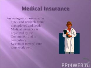 An emergency case must be quick and available from unemployed and needy. Medical